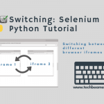 Python:如何使用Selenium在IFrame之间切换, Selenium获取IFrame, webdriver, How to Switch Between IFrames Using Selenium Python