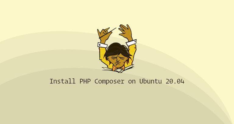 Ubuntu安装Composer, Ubuntu升级Composer, 升级Composer 1.x 到 2.x, How to Install and Use PHP Composer on Ubuntu 20.04