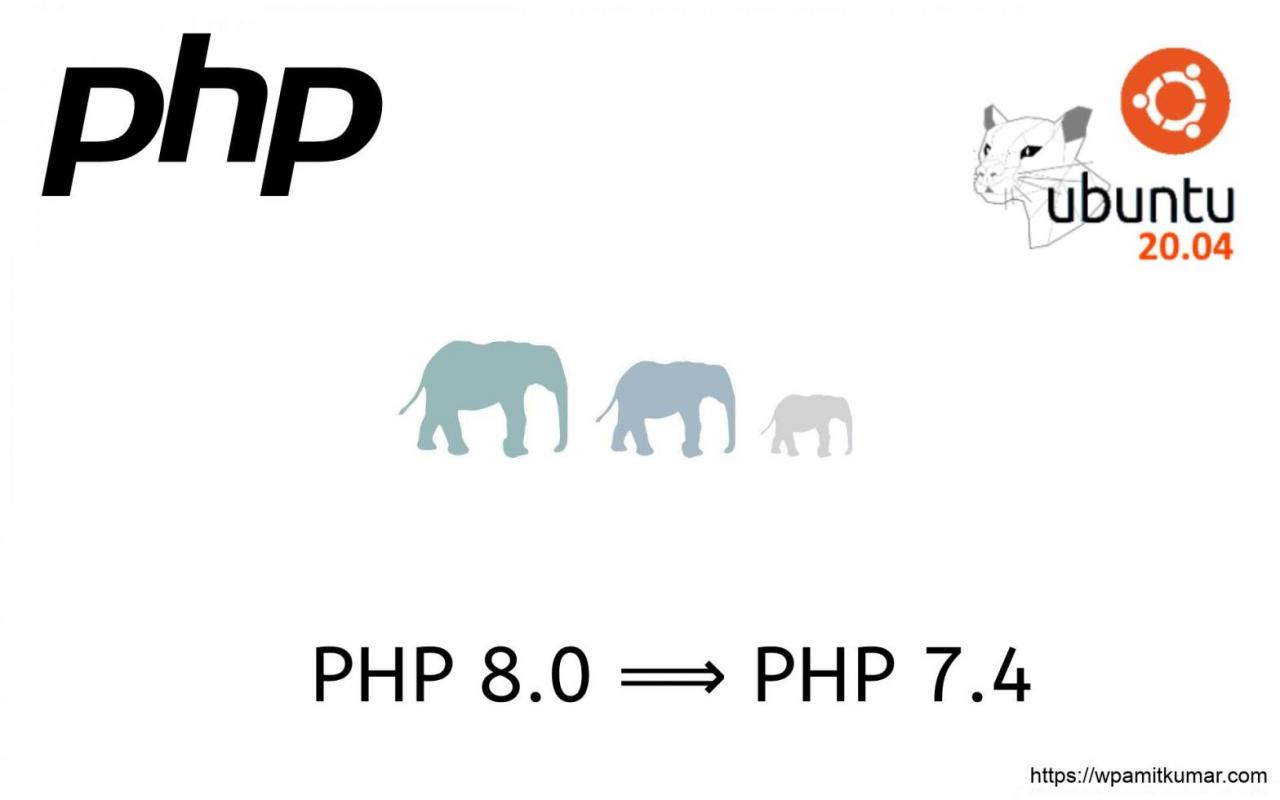 PHP版本降级, PHP 8.0降到7.4, 如何更改PHP版本, How to Downgrade PHP 8.0 to 7.4 Ubuntu?